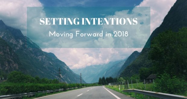 Setting Intentions: No New Year's Resolutions Setting Intentions Instead