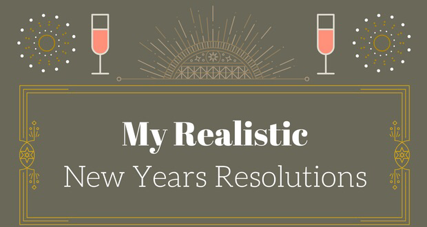 img 0036 1 620x330 - Realistic New Years Resolutions